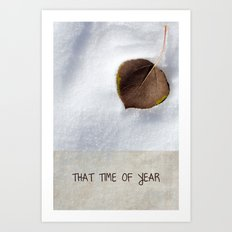 That Time of Year Art Print