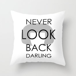 """""""I never look back, darling"""" Throw Pillow"""