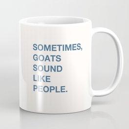 Goats That Scream Like People Coffee Mug