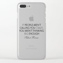 Richard Branson quote, think big, take risks, inspiring, motivational sentence Clear iPhone Case