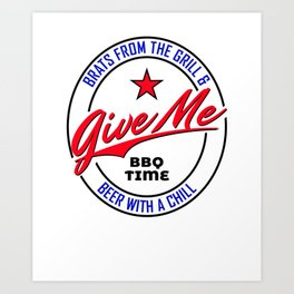 BBQ Beer Grill Chill Drinking Summer Barbecue Celebration design Art Print