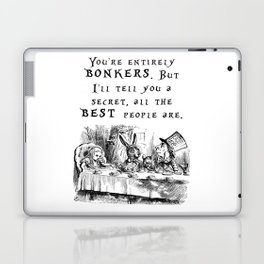 You're entirely bonkers Laptop & iPad Skin