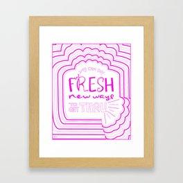 Fresh New Ways – Wow Pink Framed Art Print