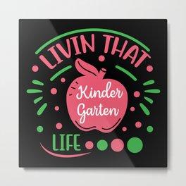 Livin That Kindergarten Life Metal Print