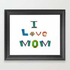 I Love Mom Framed Art Print