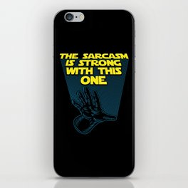 The Sarcasm Is Strong With This One iPhone Skin