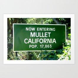 Now Entering Mullet California! Art Print