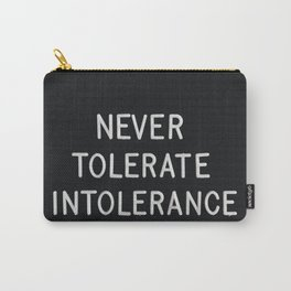 Never Tolerate Intolerance Carry-All Pouch