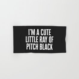 Little Ray Of Pitch Black Funny Quote Hand & Bath Towel