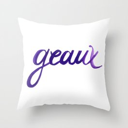 Geaux iii Throw Pillow