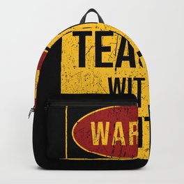 Teacher Saying Funny Warning Sign Backpack