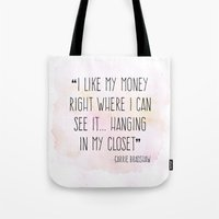 sex and the city Tote Bags featuring Carrie Bradshaw Shopping Quote - Sex And The City by Philly & Brit