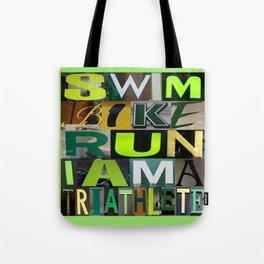 SWIM BIKE RUN I AM A TRIATHLETE 04 Tote Bag