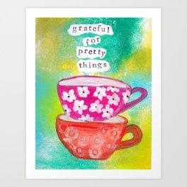 Grateful for Pretty Things Art Print