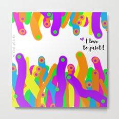 I love to paint! Metal Print