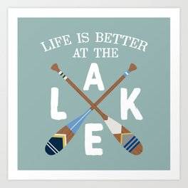 Life Is Better At The LAKE Painted Paddles Art Print