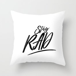 Stay RAD! Throw Pillow
