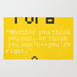 "Henry F. quote ""Whether you think you can, or think you can't--you're right."" Rug"