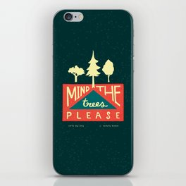 Mind the trees, please iPhone Skin