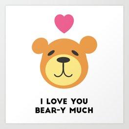 Love you bear-y much Art Print