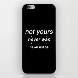 not yours iPhone Skin