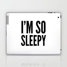 I'M SO SLEEPY Laptop & iPad Skin