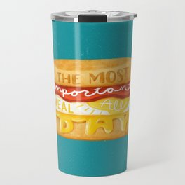 The Most Important Meal Travel Mug