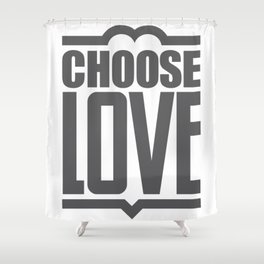 Choose Love Typography Shower Curtain