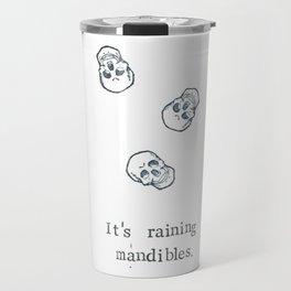 It's Raining Mandibles Travel Mug
