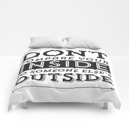 Don't Compare Your Inside To Someone Else's Outside/ Black & White Comforters