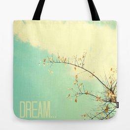 Dream... Tote Bag