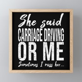 Carriage Driving funny gift idea Framed Mini Art Print