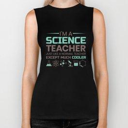 I'm A Science Teacher Just Like A Normal Teacher Biker Tank