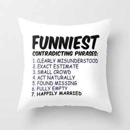 Funniest Contradiction Phrases Throw Pillow