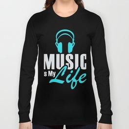 Music Is My Life 3 Long Sleeve T-shirt