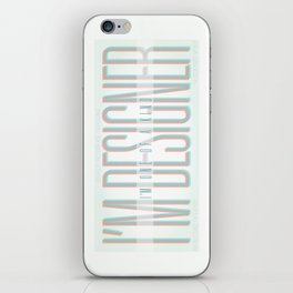 I'm Designer iPhone Skin