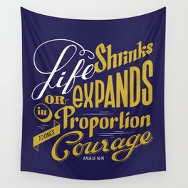 Life shrinks or expands... Wall Tapestry