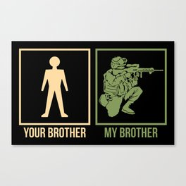 ARMY: Your Brother My Brother Canvas Print