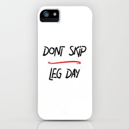 Don't Skip Leg Day Gym Time Humor iPhone Case