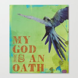 My God is An Oath Canvas Print