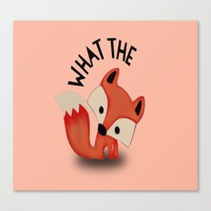 What the FOX?.... Canvas Print