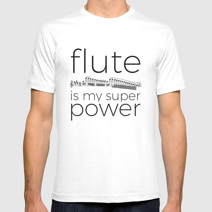 Flute is my super power T-shirt