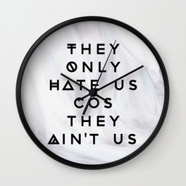 They Only Hate Us Cos They Ain't Us Wall Clock