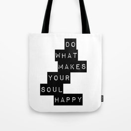Do What Makes your soul Happy Quote Tote Bag