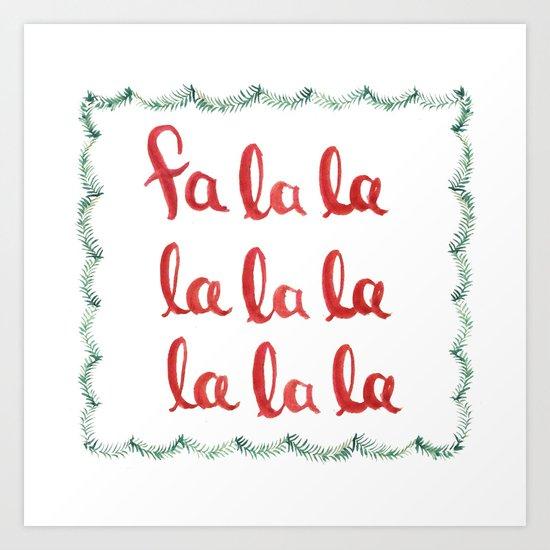 Fa La La La La La La La La Art Print