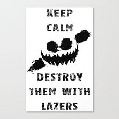 Keep Calm and Destroy Them With Lazers Canvas Print