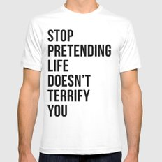 Stop pretending life doesn't terrify you White MEDIUM Mens Fitted Tee