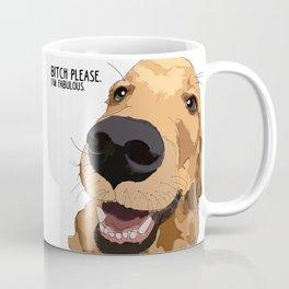 Bitch Please.  I'm Fabulous.  Golden Retriever Coffee Mug