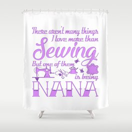 Sewing Nana Shower Curtain