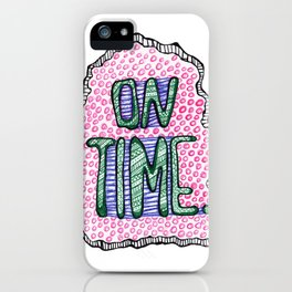 """""""On Time"""" by RenPenCreations iPhone Case"""